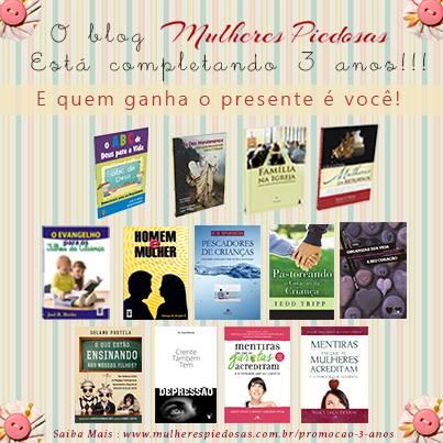 Promoção 3 anos do blog Mulheres Piedosas