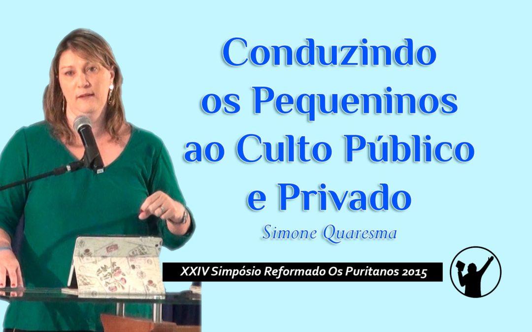 """[Fica a Dica] """"Conduzindo os Pequeninos ao Culto Público e Privado"""" por Simone Quaresma"""
