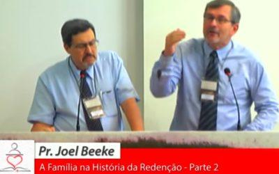 """[Fica a Dica] """"A Família na História da Redenção – Parte 2"""" por Joel Beeke"""