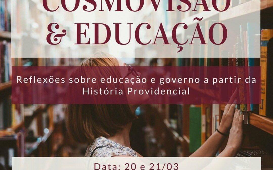 """[Fica a Dica] """"Cosmovisão & Educação – Reflexões sobre educação e governo a partir da História Providencial"""" por Inez Borges."""