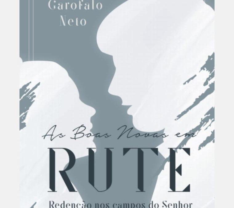 """[FICA A DICA] Resenha do livro: """"As Boas Novas em Rute"""" Por Pr. Emílio Garofalo"""