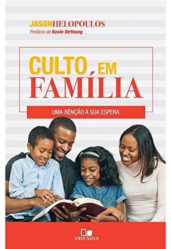 """[FICA A DICA] Resenha do Livro:  """"Culto em Família: Uma Bênção à sua Espera"""", de Jason Helopoulos"""