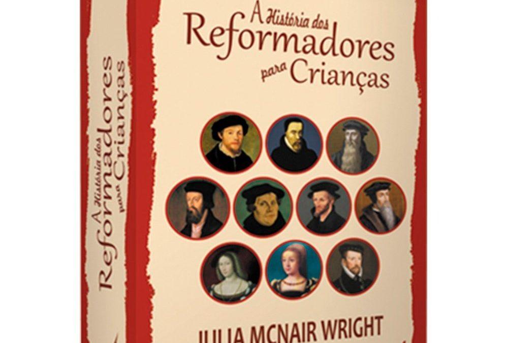 """[Fica a Dica Kids] """"A História Dos Reformadores Para Crianças"""" Por Rebeca Pereira Tokashiki"""