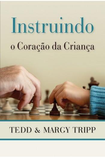 """[FICA A DICA] Resenha do Livro: """"Instruindo o coração da criança"""", de Tedd Tripp"""